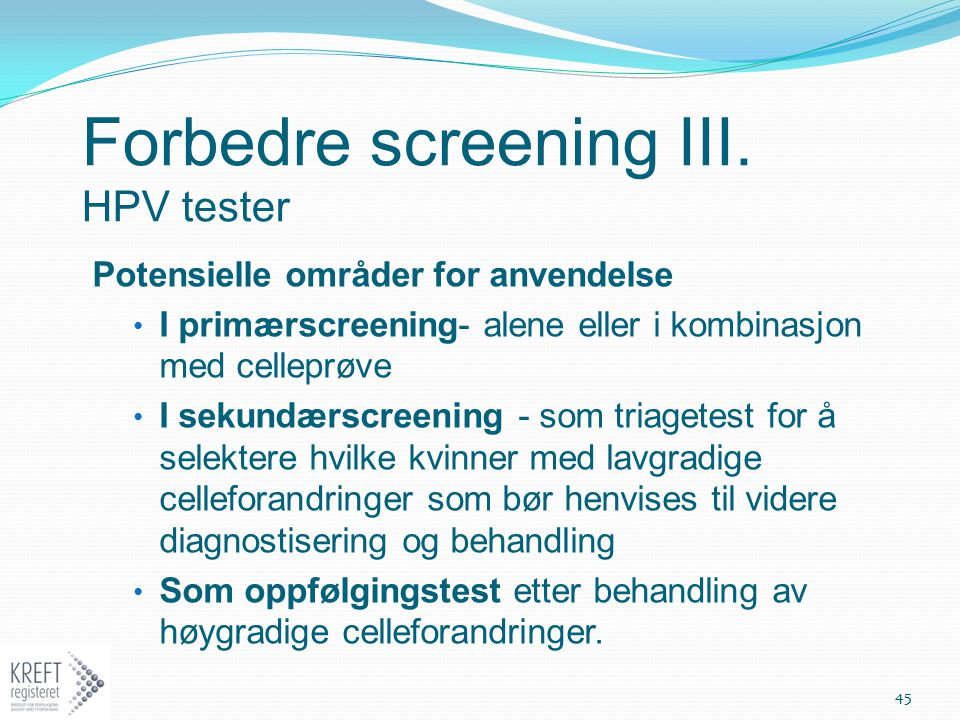Forbedre screening III. HPV tester