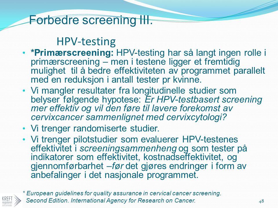 Forbedre screening III. HPV-testing