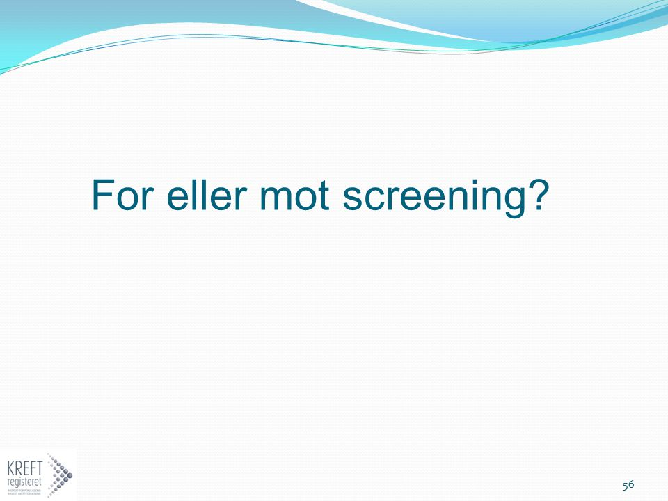 For eller mot screening