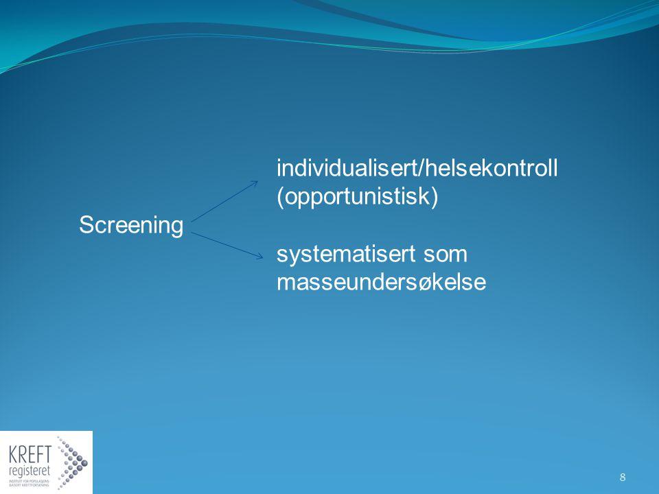 individualisert/helsekontroll (opportunistisk)