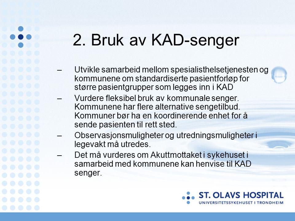 2. Bruk av KAD-senger