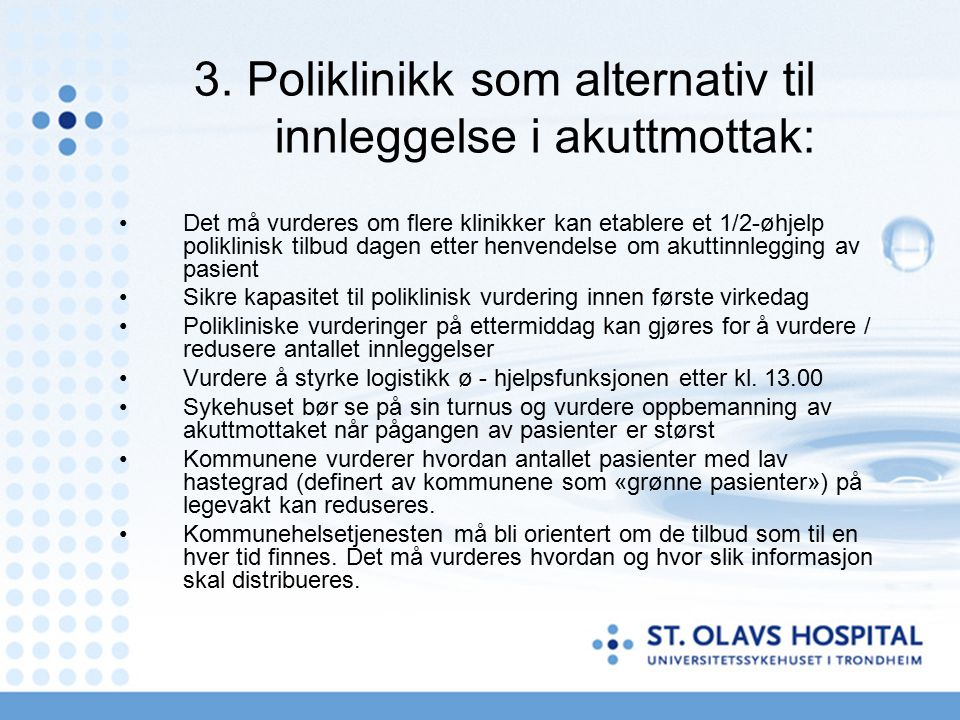 3. Poliklinikk som alternativ til innleggelse i akuttmottak: