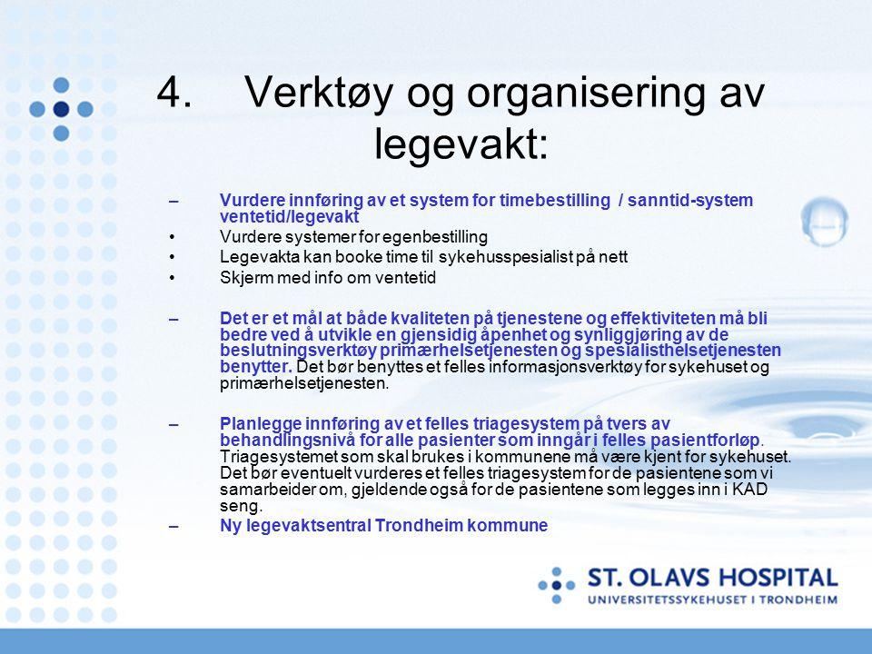 4. Verktøy og organisering av legevakt: