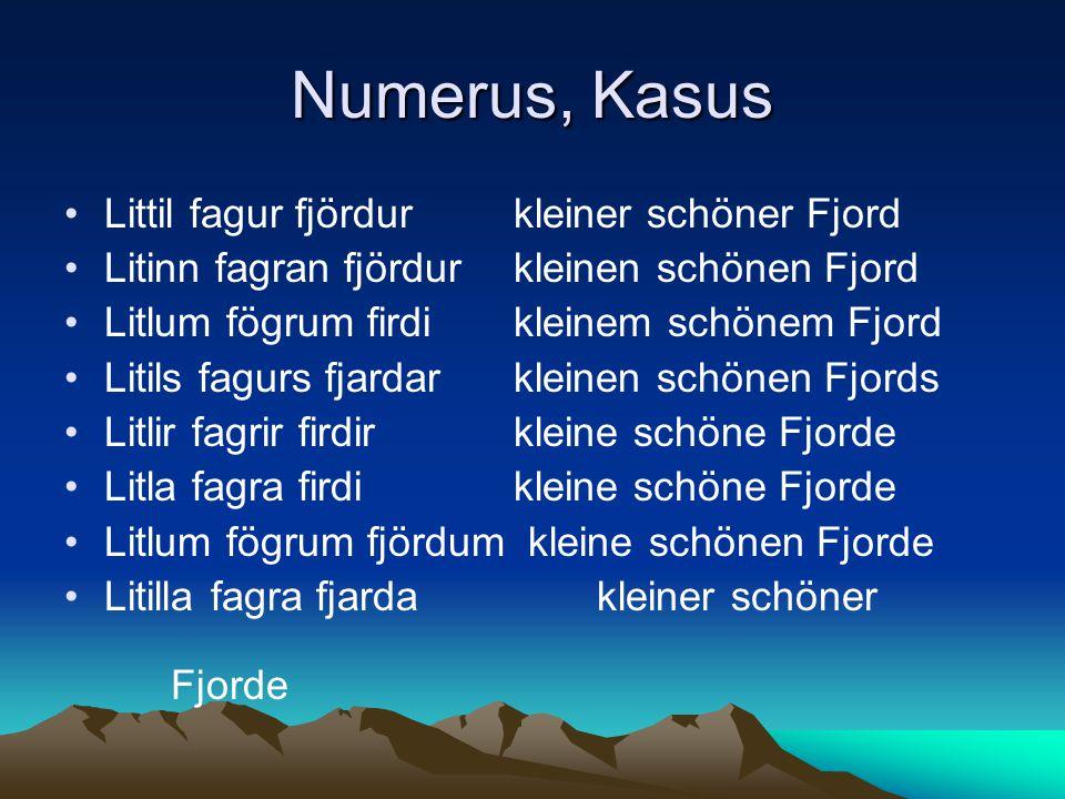 Numerus, Kasus Littil fagur fjördur kleiner schöner Fjord
