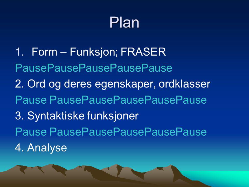 Plan Form – Funksjon; FRASER PausePausePausePausePause