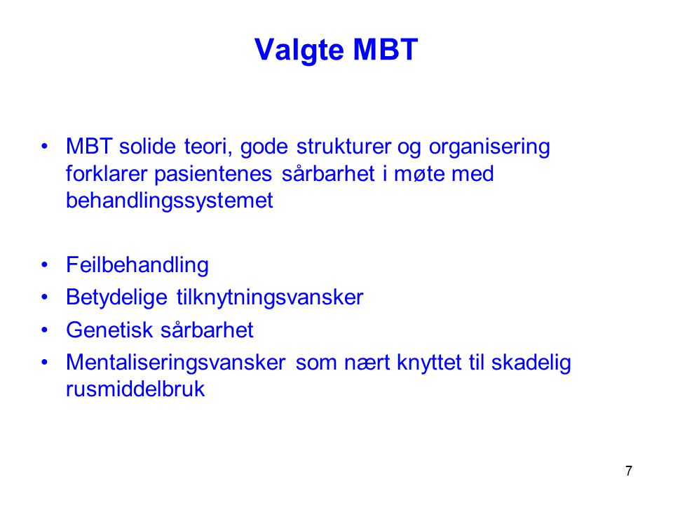 Valgte MBT MBT solide teori, gode strukturer og organisering forklarer pasientenes sårbarhet i møte med behandlingssystemet.