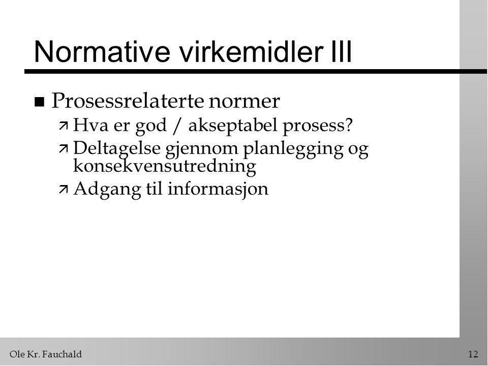 Normative virkemidler III