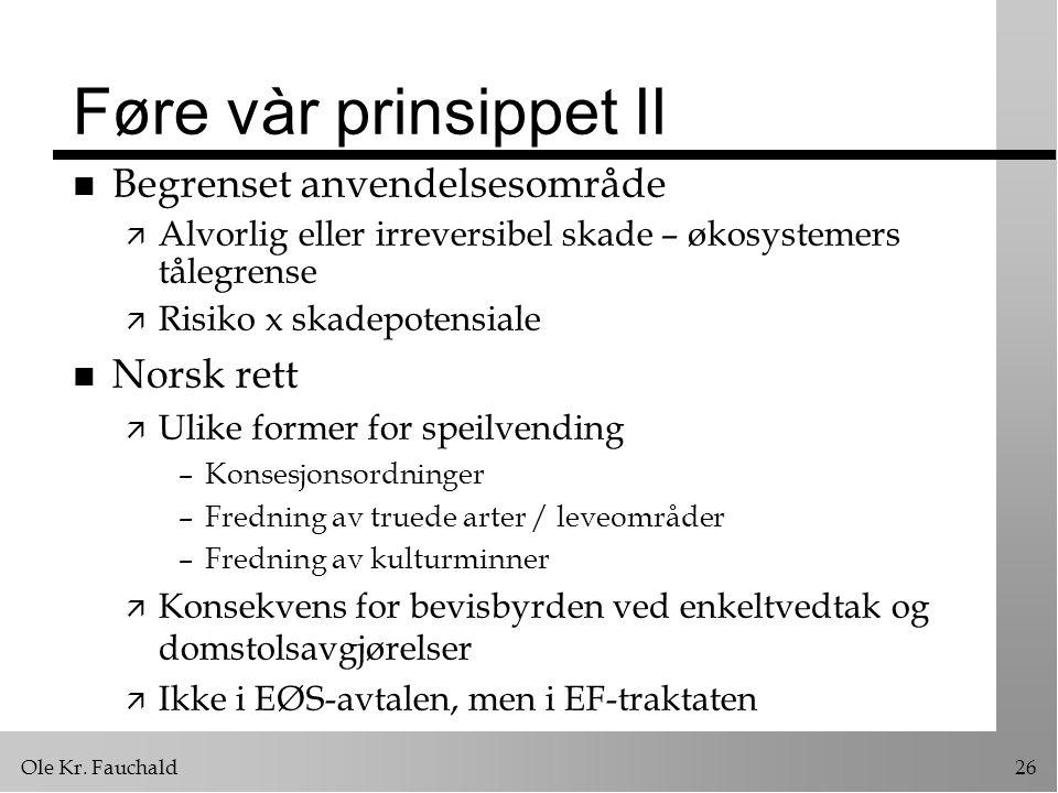 Føre vàr prinsippet II Begrenset anvendelsesområde Norsk rett