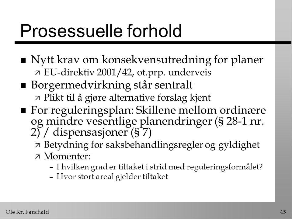 Prosessuelle forhold Nytt krav om konsekvensutredning for planer