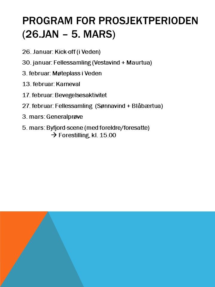 Program for prosjektperioden (26.jan – 5. mars)