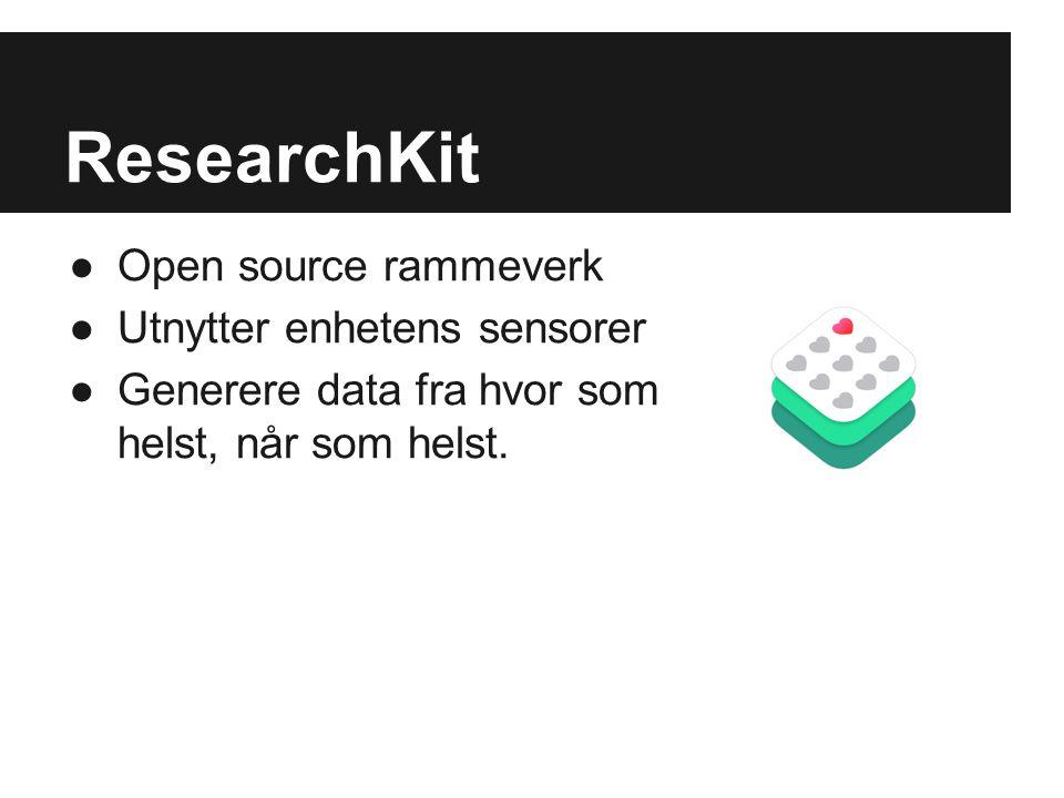 ResearchKit Open source rammeverk Utnytter enhetens sensorer
