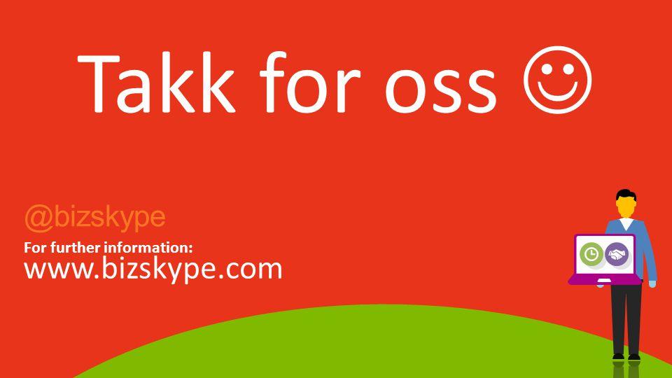 Takk for oss  @bizskype For further information: www.bizskype.com