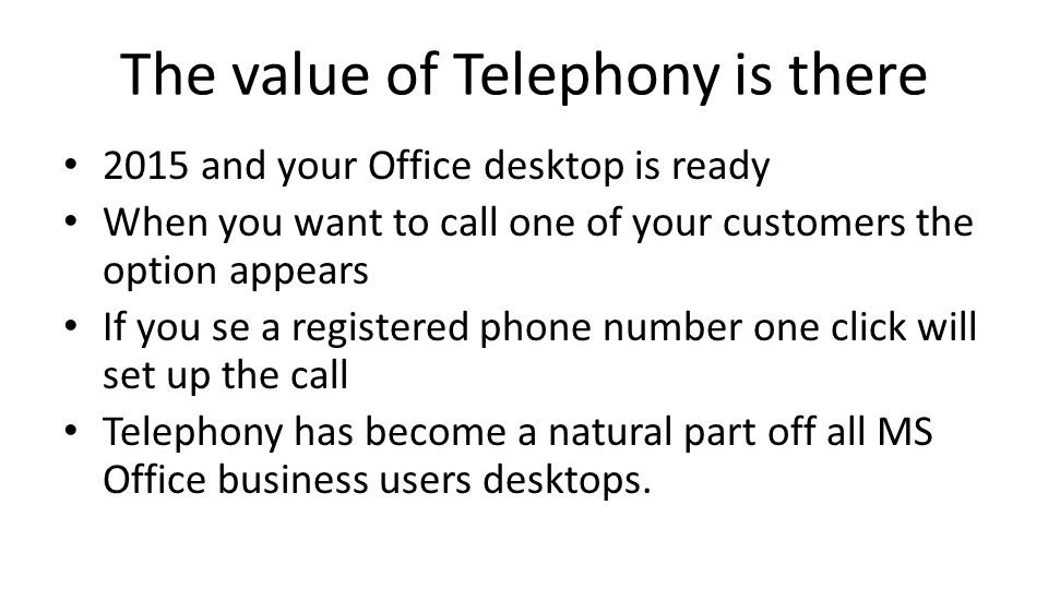 The value of Telephony is there