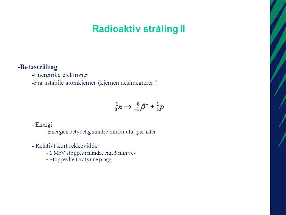 Radioaktiv stråling II