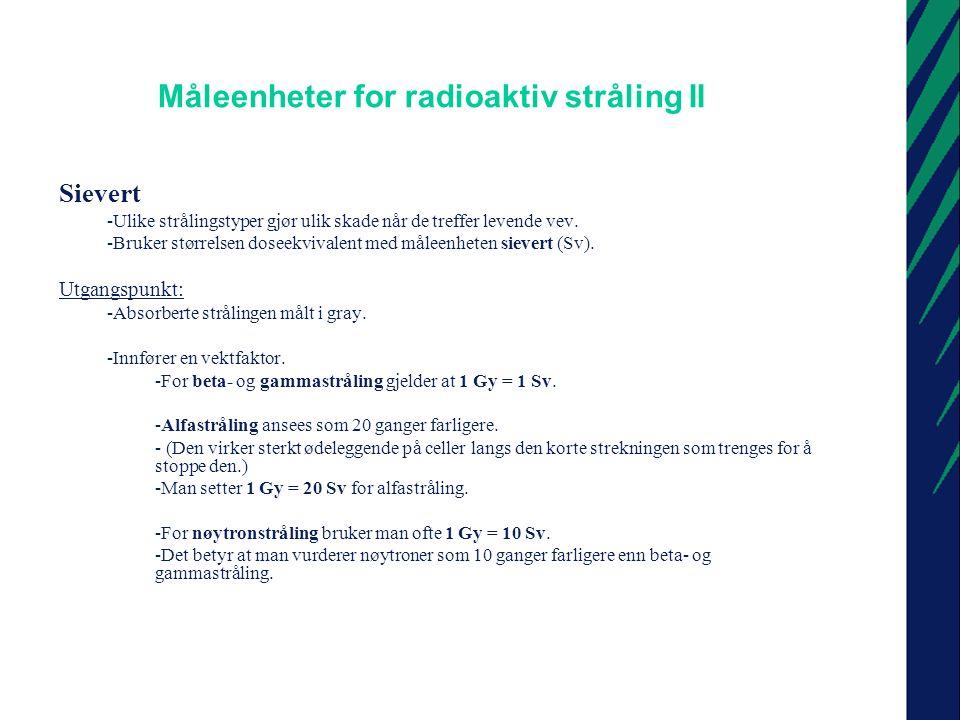 Måleenheter for radioaktiv stråling II