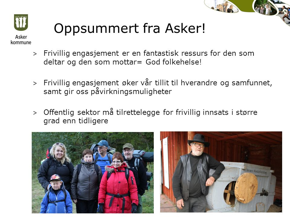 Oppsummert fra Asker! Frivillig engasjement er en fantastisk ressurs for den som deltar og den som mottar= God folkehelse!