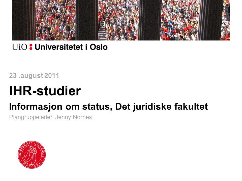IHR-studier Informasjon om status, Det juridiske fakultet