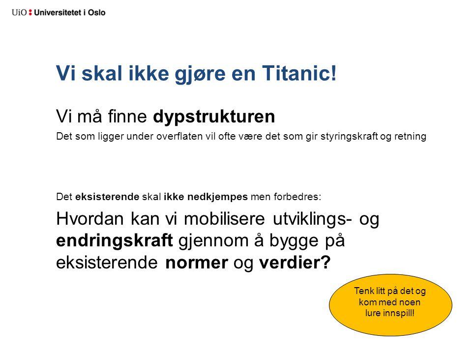 Vi skal ikke gjøre en Titanic!
