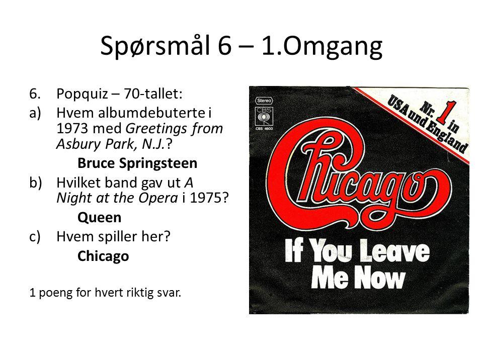 Spørsmål 6 – 1.Omgang Popquiz – 70-tallet: