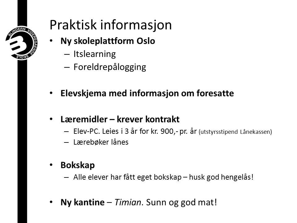 Praktisk informasjon Ny skoleplattform Oslo Itslearning