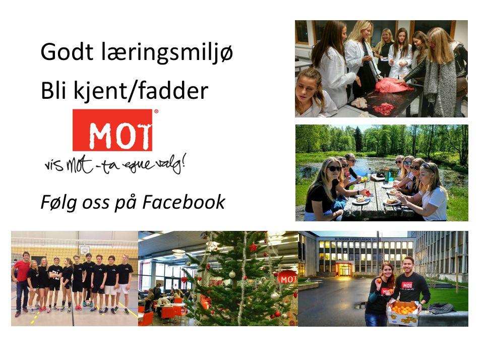 Godt læringsmiljø Bli kjent/fadder Følg oss på Facebook