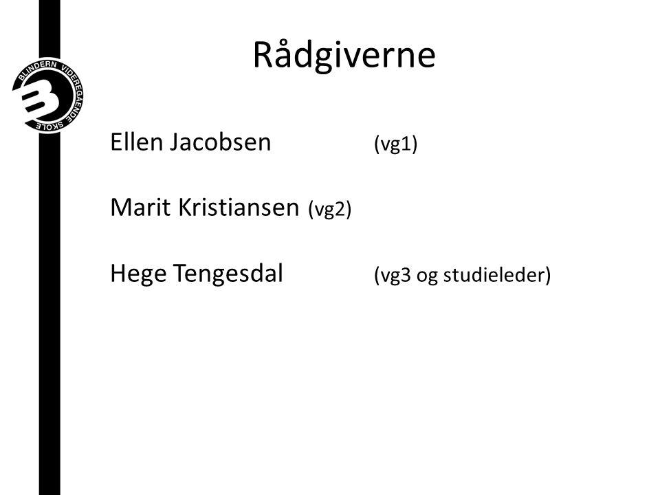 Rådgiverne Ellen Jacobsen (vg1) Marit Kristiansen (vg2)