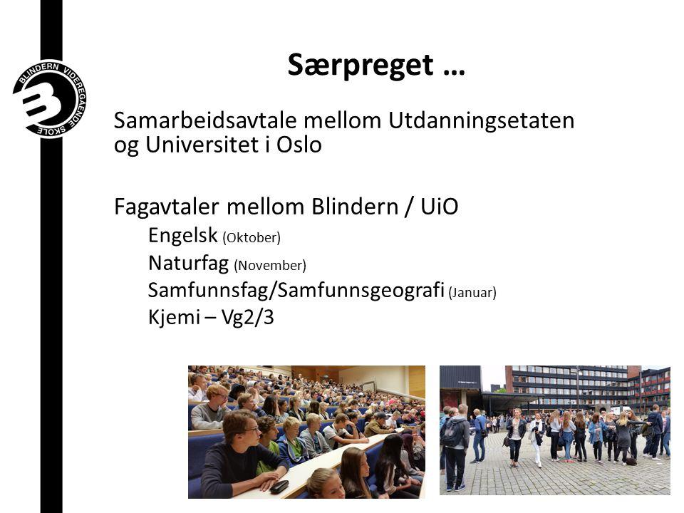 Særpreget … Samarbeidsavtale mellom Utdanningsetaten og Universitet i Oslo. Fagavtaler mellom Blindern / UiO.