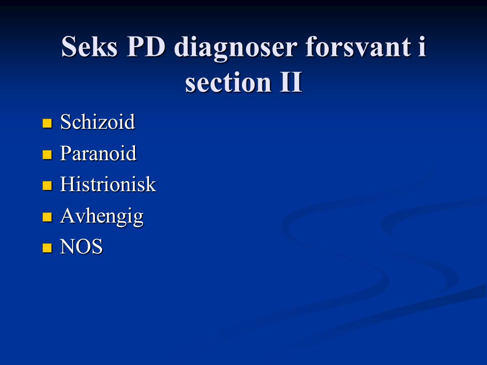 Seks PD diagnoser forsvant i section II