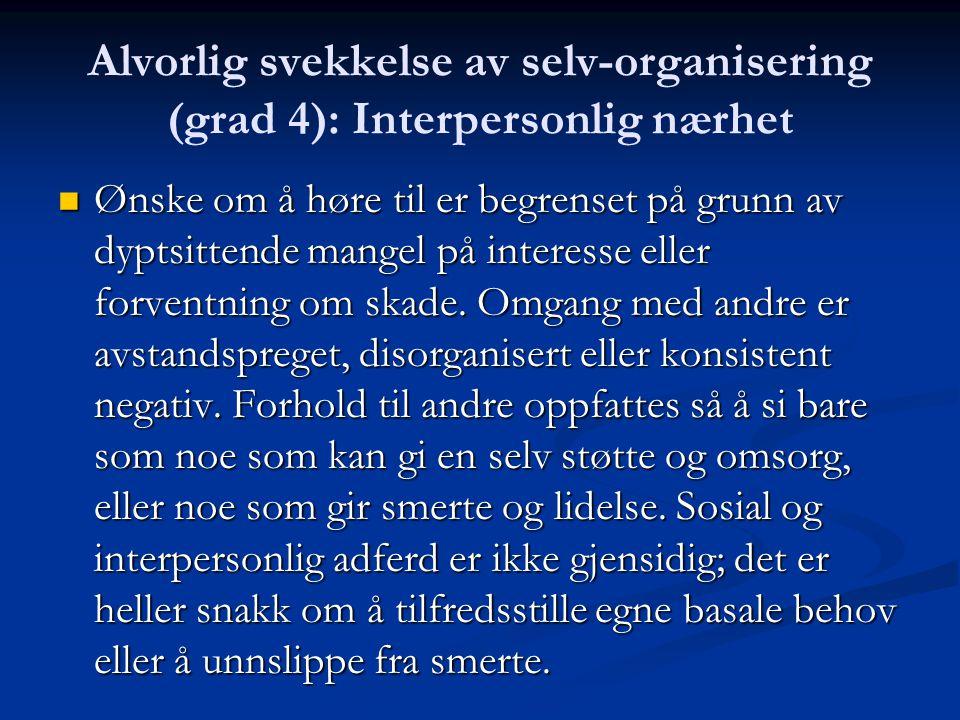 Alvorlig svekkelse av selv-organisering (grad 4): Interpersonlig nærhet
