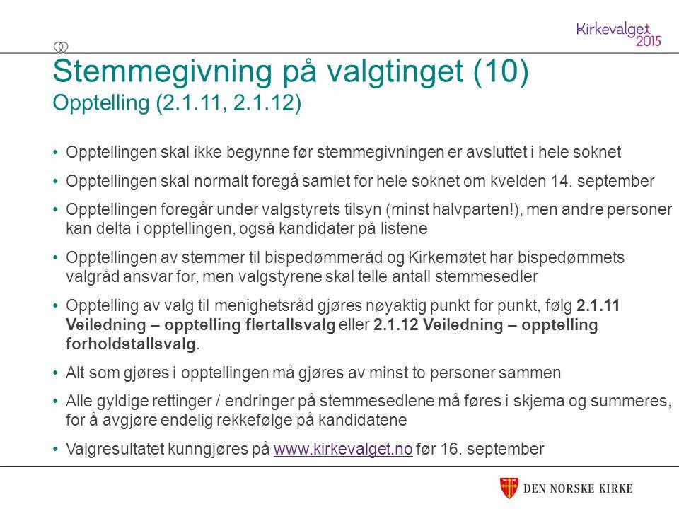 Stemmegivning på valgtinget (10) Opptelling (2.1.11, 2.1.12)