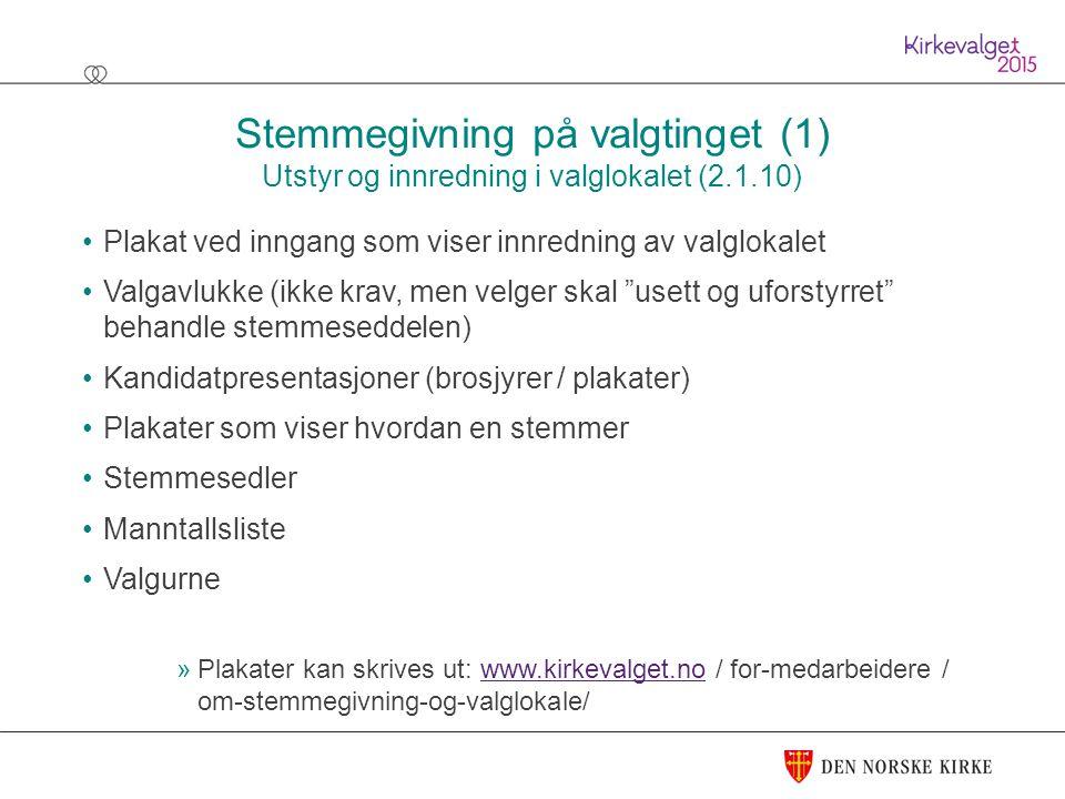 Stemmegivning på valgtinget (1) Utstyr og innredning i valglokalet (2