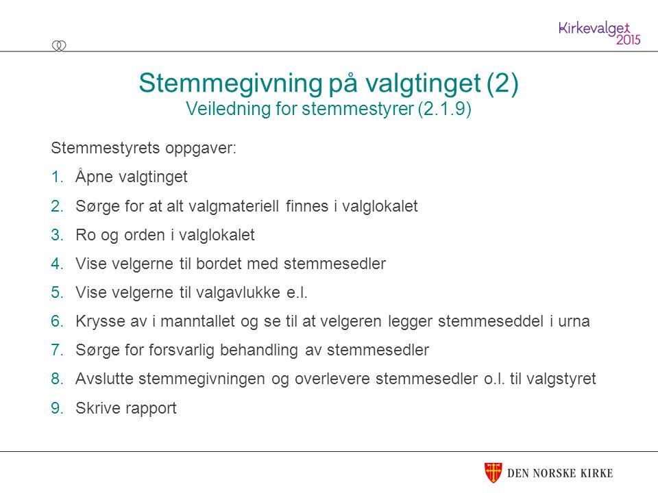 Stemmegivning på valgtinget (2) Veiledning for stemmestyrer (2.1.9)