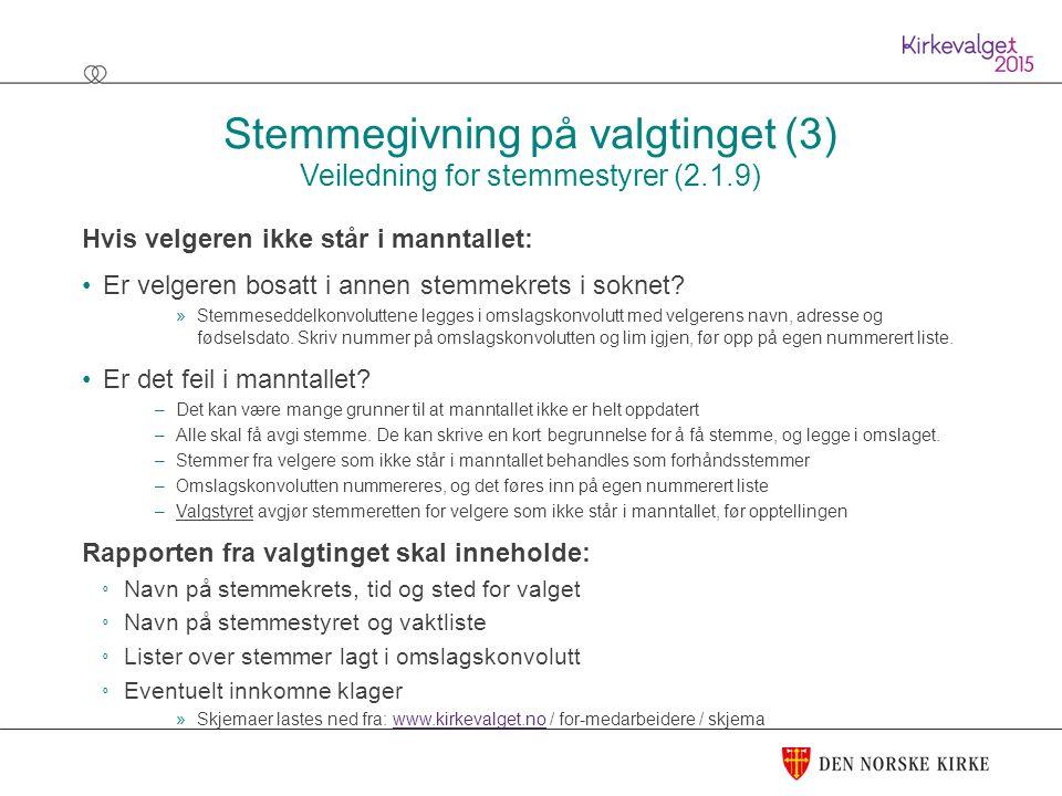 Stemmegivning på valgtinget (3) Veiledning for stemmestyrer (2.1.9)