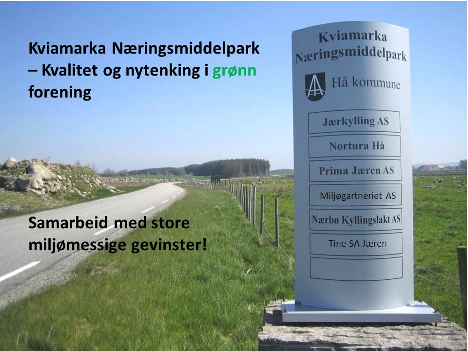 Kviamarka Næringsmiddelpark – Kvalitet og nytenking i grønn forening