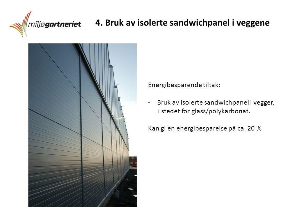 4. Bruk av isolerte sandwichpanel i veggene