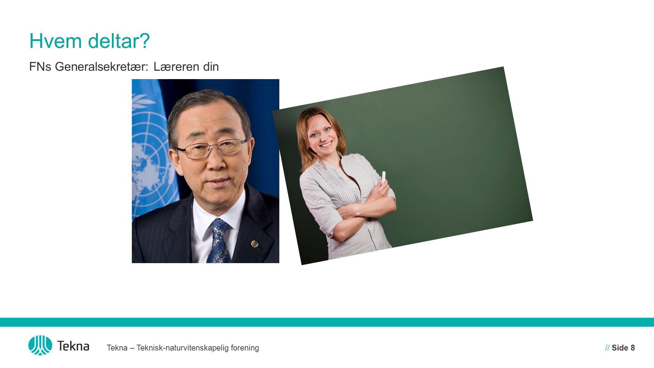 Hvem deltar FNs Generalsekretær: Læreren din