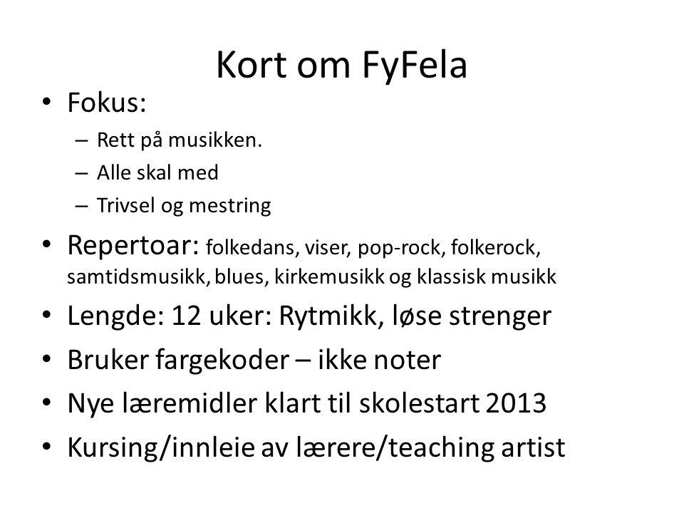 Kort om FyFela Fokus: Rett på musikken. Alle skal med. Trivsel og mestring.