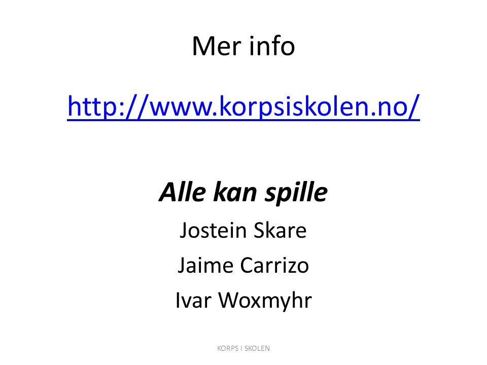 Mer info http://www.korpsiskolen.no/ Alle kan spille Jostein Skare