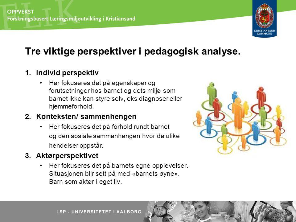 Tre viktige perspektiver i pedagogisk analyse.