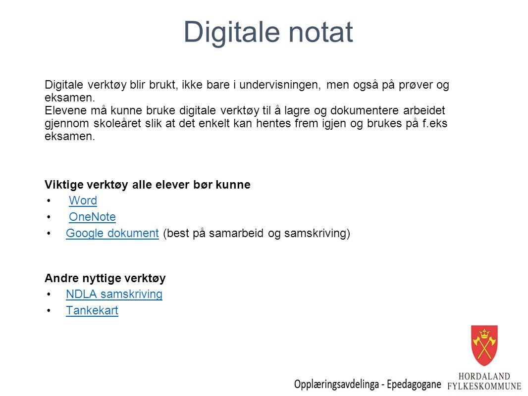 Digitale notat Digitale verktøy blir brukt, ikke bare i undervisningen, men også på prøver og eksamen.