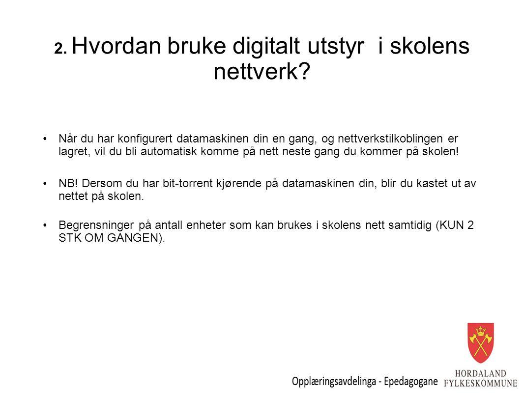 2. Hvordan bruke digitalt utstyr i skolens nettverk