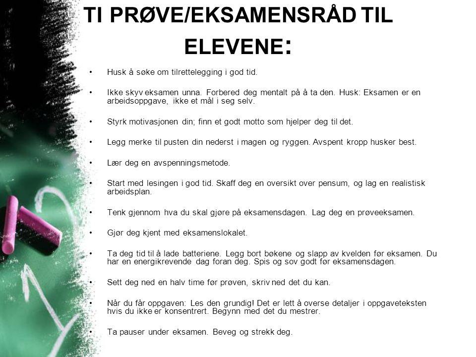 TI PRØVE/EKSAMENSRÅD TIL ELEVENE: