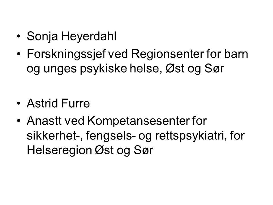 Sonja Heyerdahl Forskningssjef ved Regionsenter for barn og unges psykiske helse, Øst og Sør. Astrid Furre.