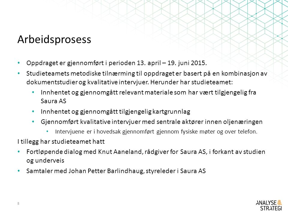Arbeidsprosess Oppdraget er gjennomført i perioden 13. april – 19. juni 2015.