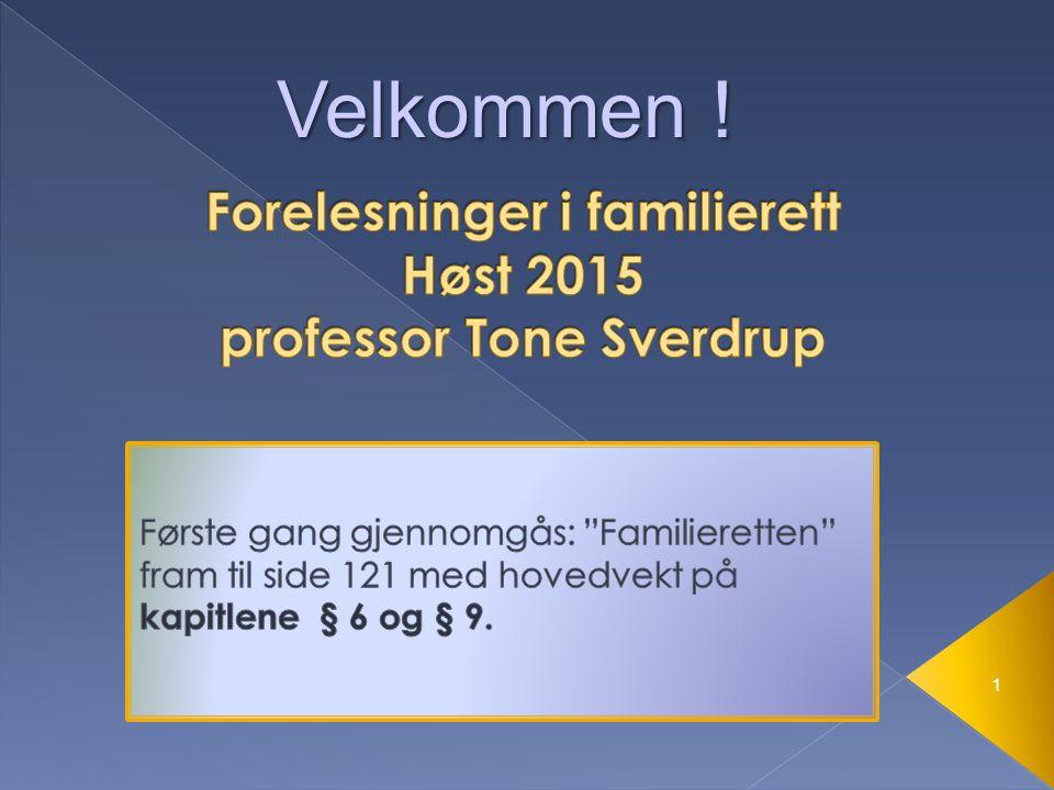 Forelesninger i familierett Høst 2015 professor Tone Sverdrup
