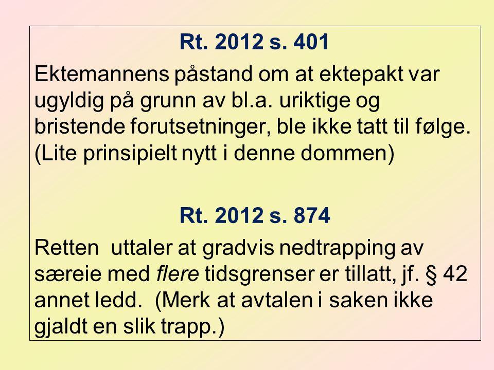 Rt. 2012 s. 401 Ektemannens påstand om at ektepakt var ugyldig på grunn av bl.a.