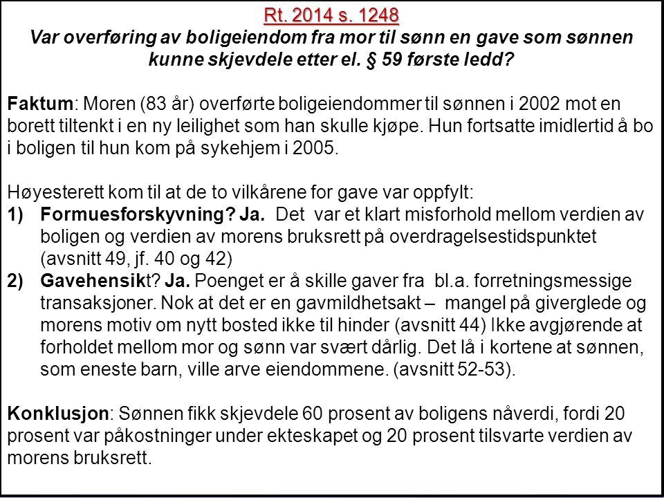 Rt. 2014 s. 1248 Var overføring av boligeiendom fra mor til sønn en gave som sønnen kunne skjevdele etter el. § 59 første ledd