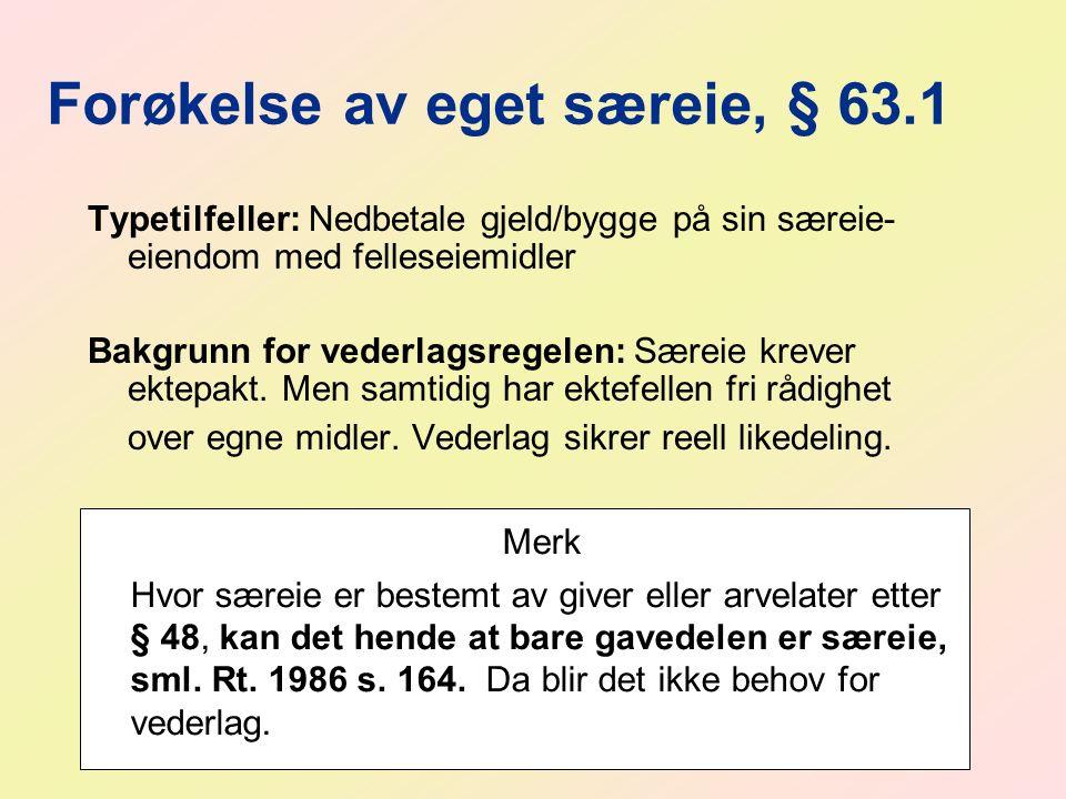 Forøkelse av eget særeie, § 63.1