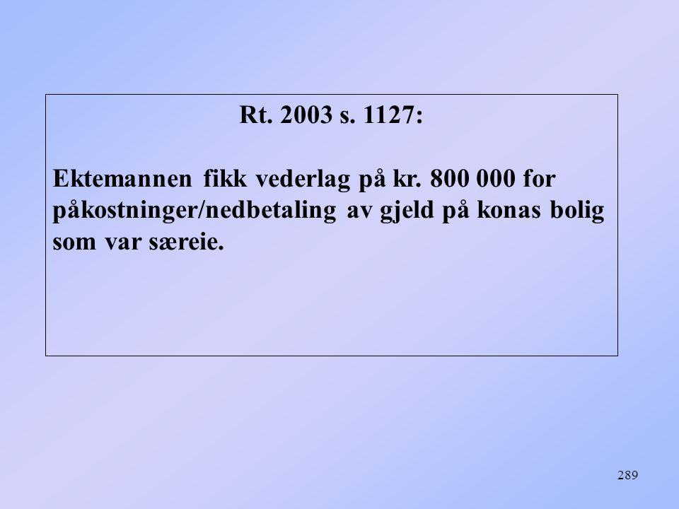 Rt. 2003 s. 1127: Ektemannen fikk vederlag på kr.