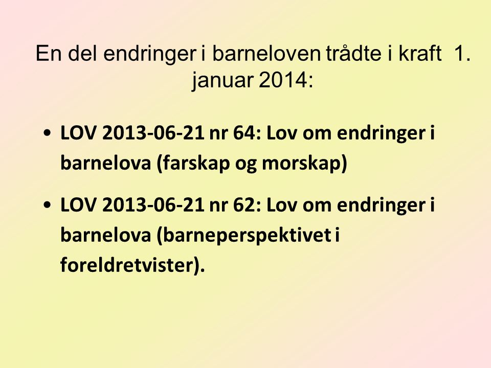 En del endringer i barneloven trådte i kraft 1. januar 2014: